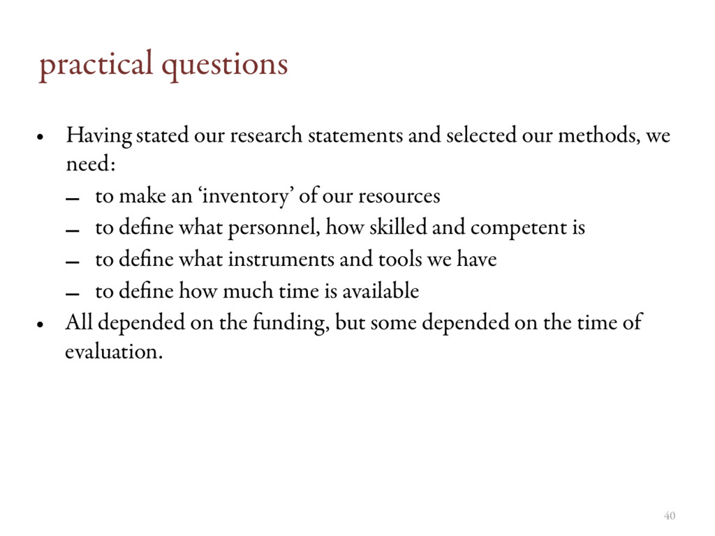 practical questions • Having stated our researc...