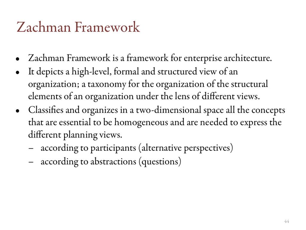 Zachman Framework • Zachman Framework is a fram...