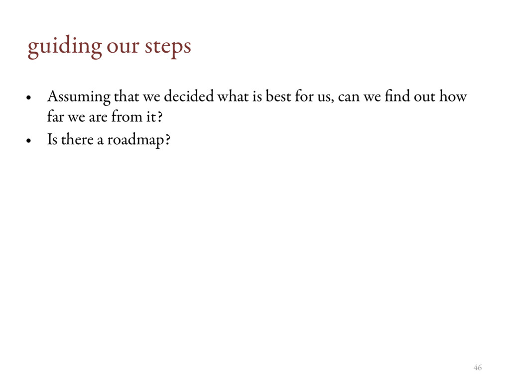 guiding our steps • Assuming that we decided wh...