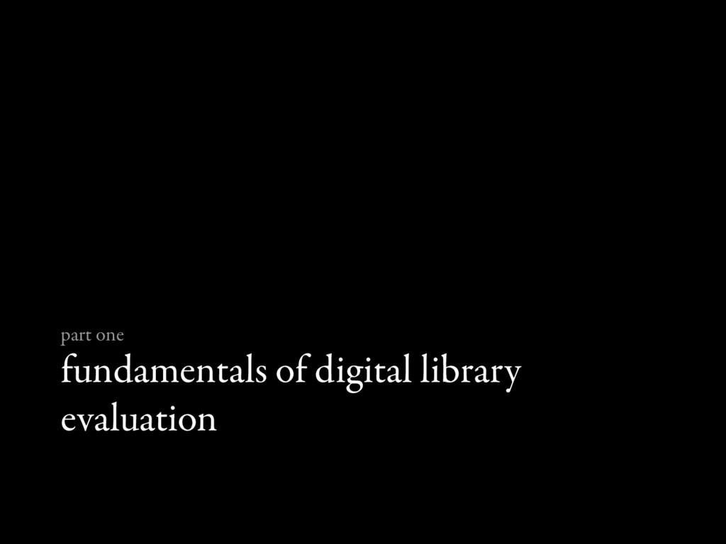 fundamentals of digital library evaluation part...