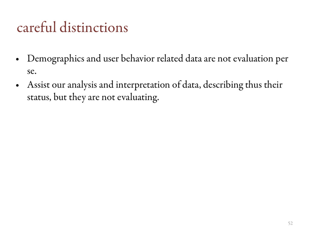 careful distinctions • Demographics and user be...