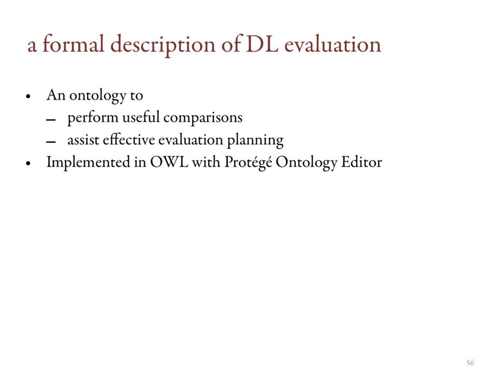 a formal description of DL evaluation • An onto...