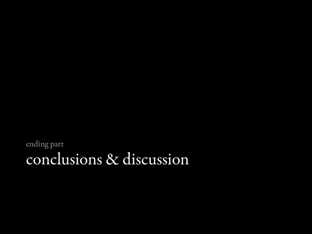 conclusions & discussion ending part