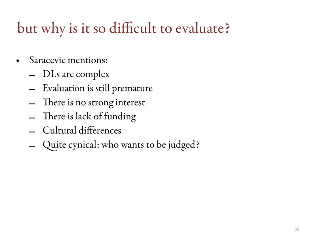 but why is it so difficult to evaluate? • Saracev...