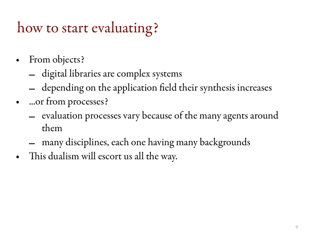 9 how to start evaluating? • From objects? – di...