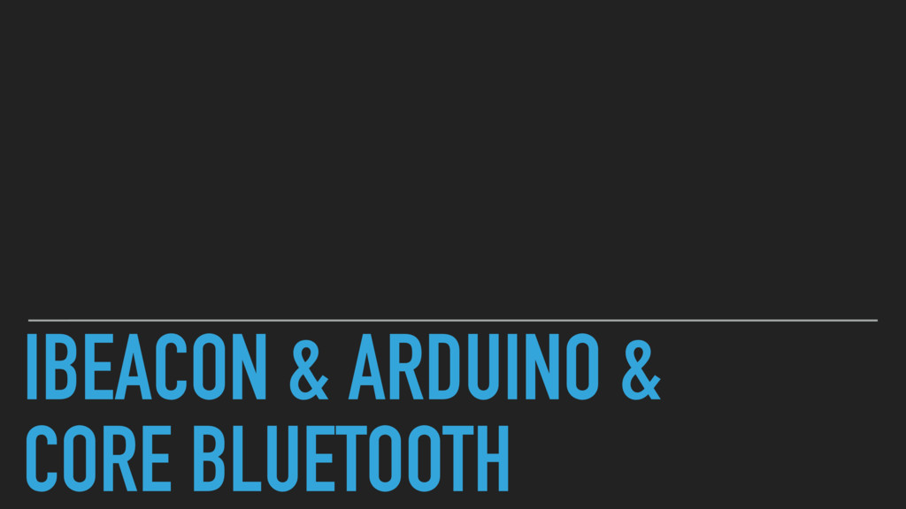 IBEACON & ARDUINO & CORE BLUETOOTH