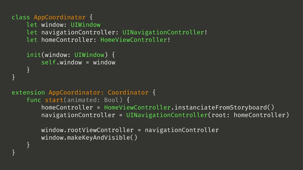 class AppCoordinator { let window: UIWindow let...
