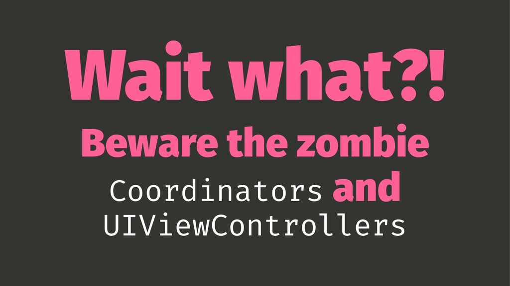 Wait what?! Beware the zombie Coordinators and ...