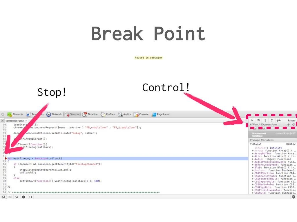 Break Point Stop! Control!