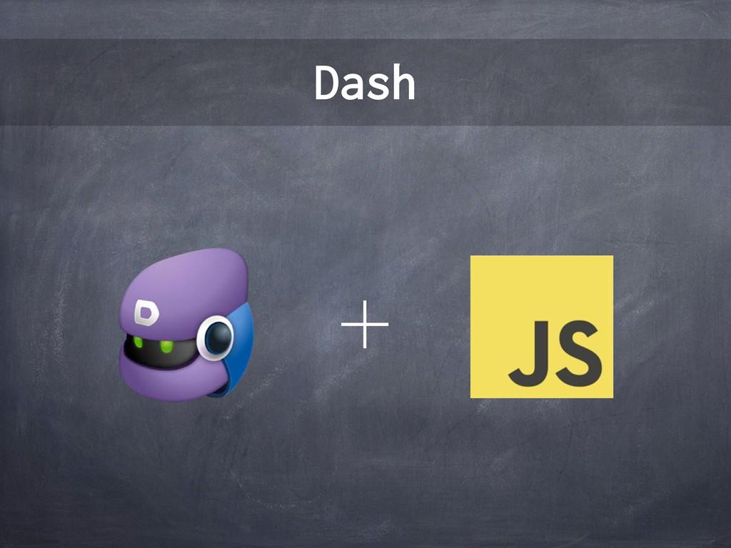 Dash ʴ
