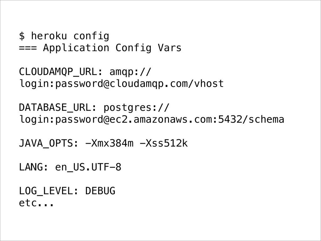 $ heroku config === Application Config Vars CLO...
