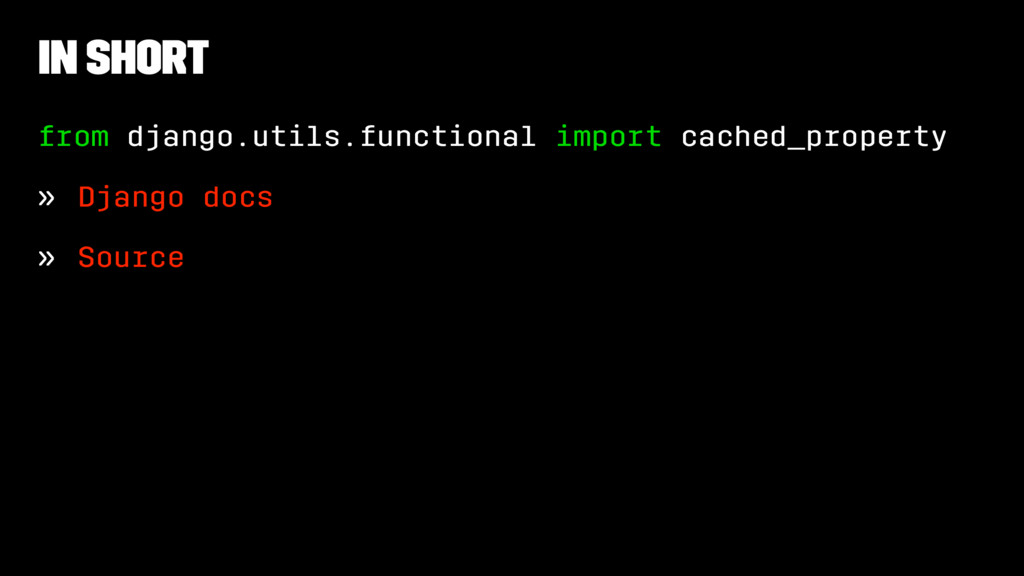 In Short from django.utils.functional import ca...