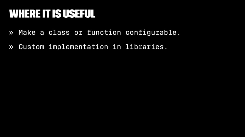 Where It Is Useful » Make a class or function c...