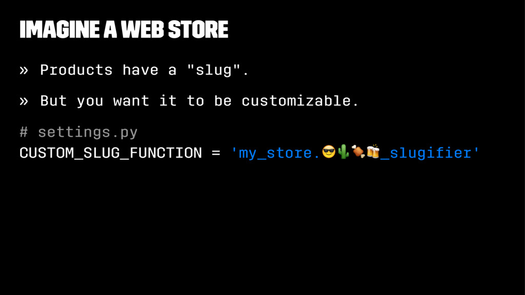 "Imagine A Web Store » Products have a ""slug"". »..."