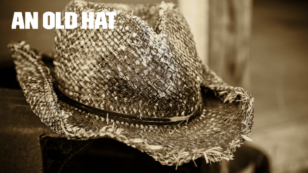 An Old Hat