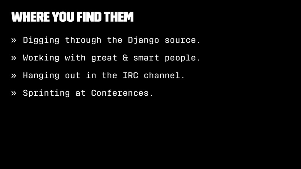 Where You Find Them » Digging through the Djang...