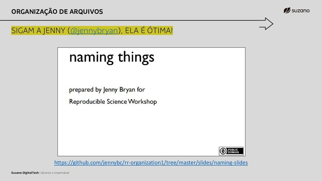 ORGANIZAÇÃO DE ARQUIVOS SIGAM A JENNY (@jennybr...