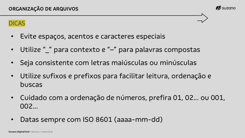 ORGANIZAÇÃO DE ARQUIVOS DICAS Suzano DigitalTec...