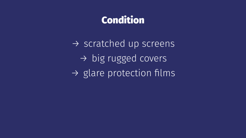 Condition → scratched up screens → big rugged c...