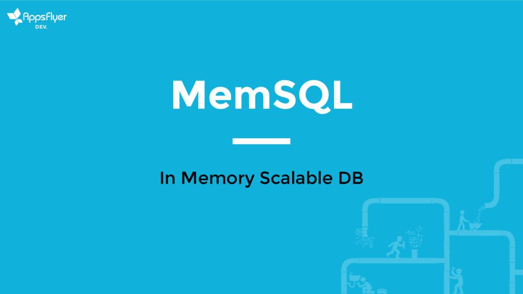 MemSQL In Memory Scalable DB