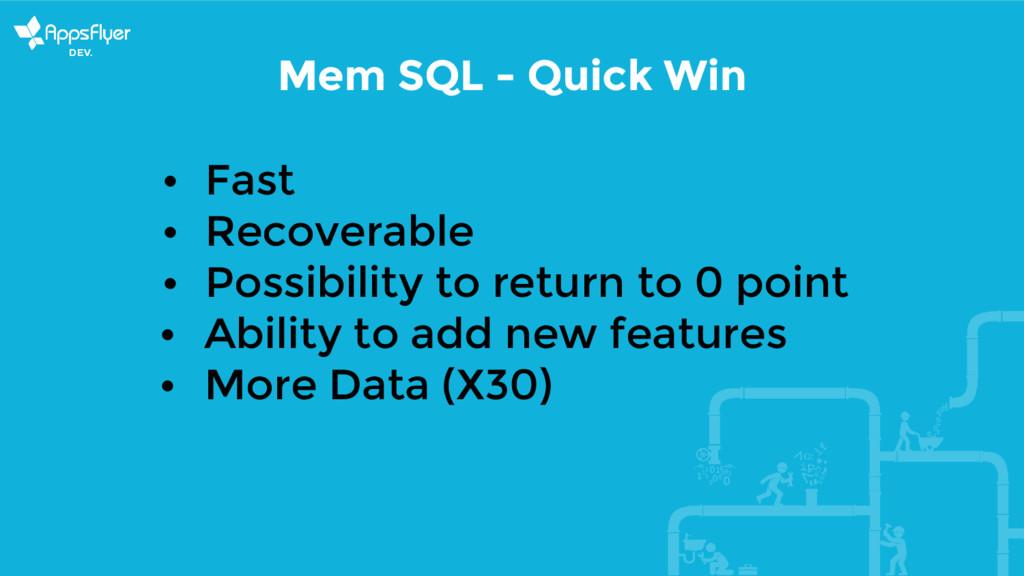 Mem SQL - Quick Win • Fast • Recoverable • Poss...