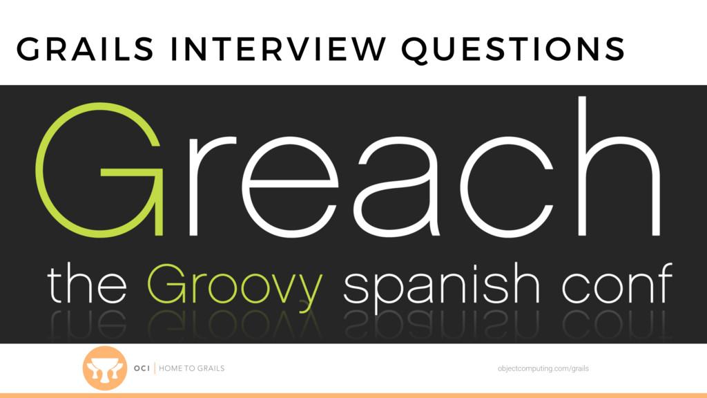 GRAILS INTERVIEW QUESTIONS objectcomputing.com/...