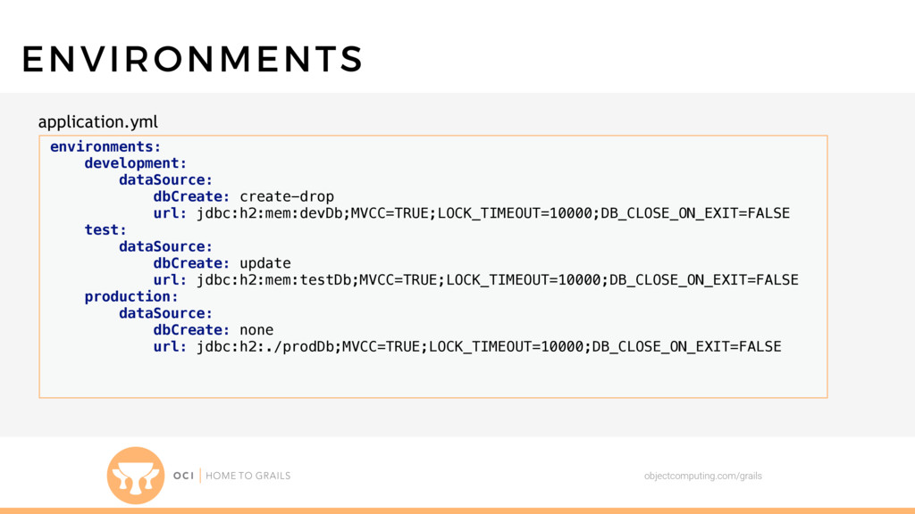 objectcomputing.com/grails ENVIRONMENTS environ...
