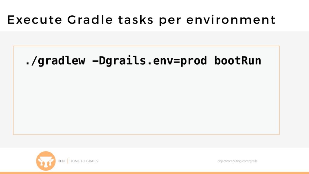 objectcomputing.com/grails Execute Gradle tasks...