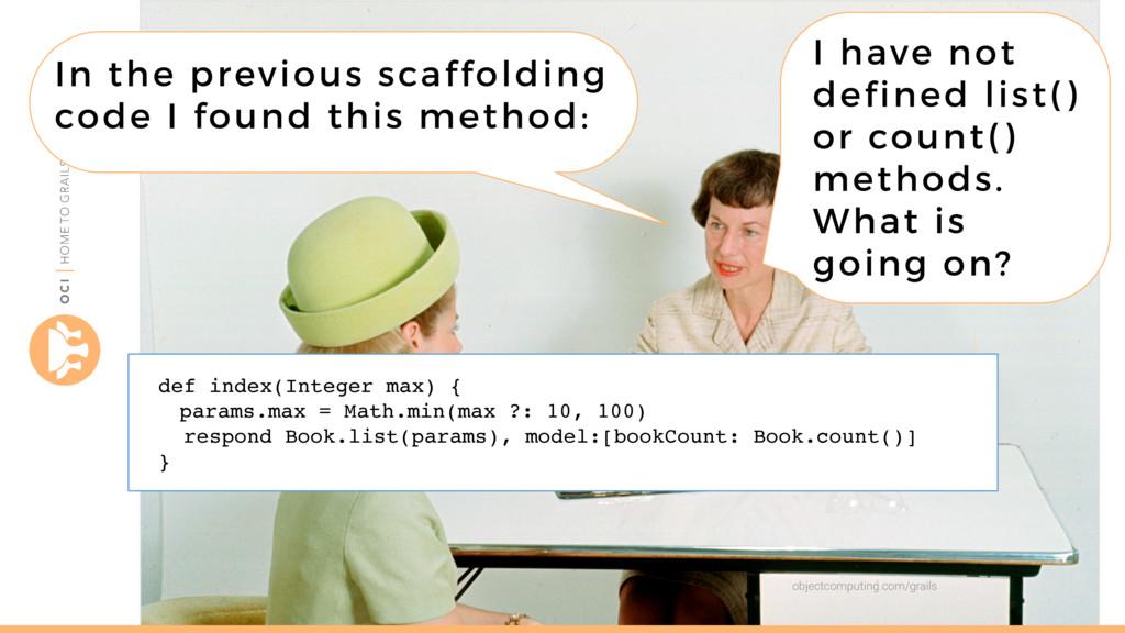 objectcomputing.com/grails In the previous scaf...