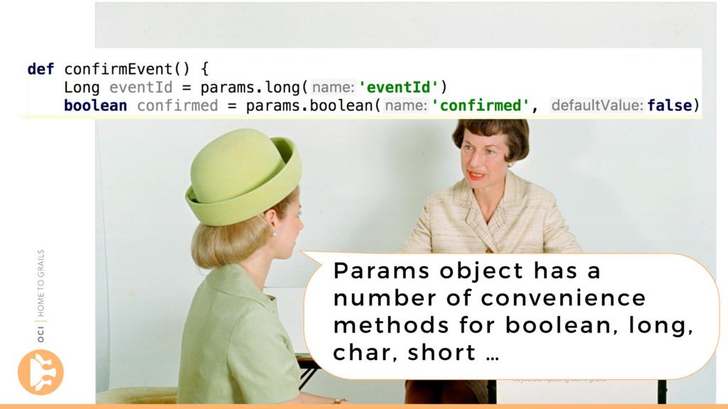 objectcomputing.com/grails Params object has a ...