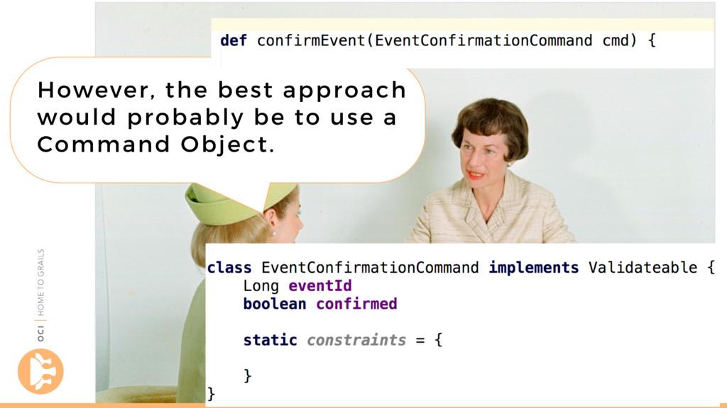 objectcomputing.com/grails However, the best ap...