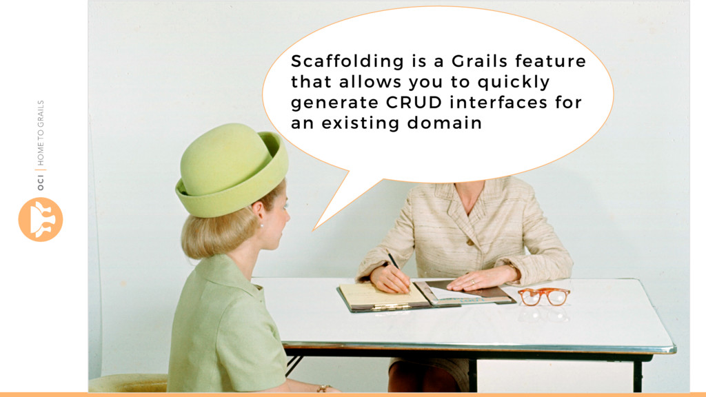 objectcomputing.com/grails Scaffolding is a Gra...
