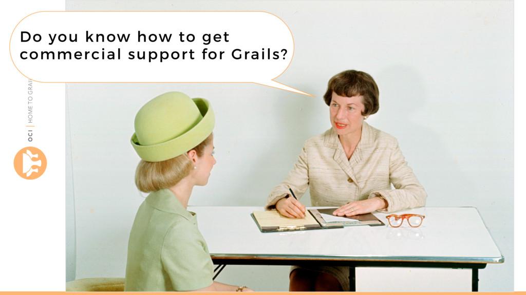 objectcomputing.com/grails Do you know how to g...