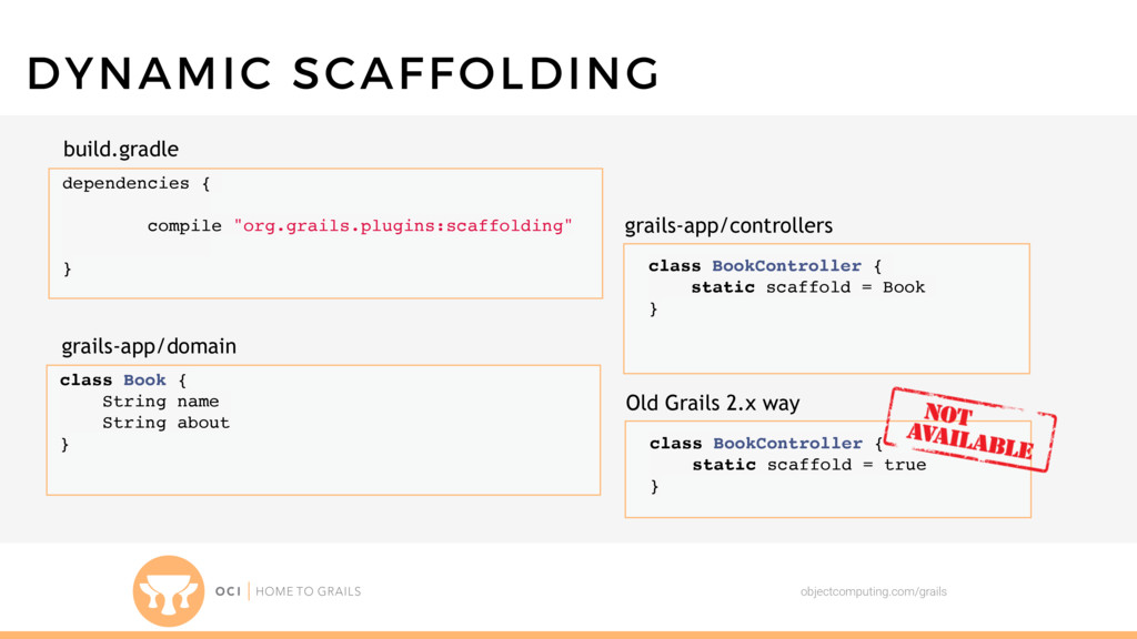 objectcomputing.com/grails DYNAMIC SCAFFOLDING ...