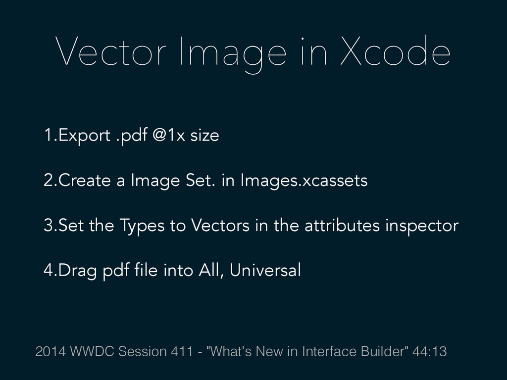 Vector Image in Xcode 1.Export .pdf @1x size 2....