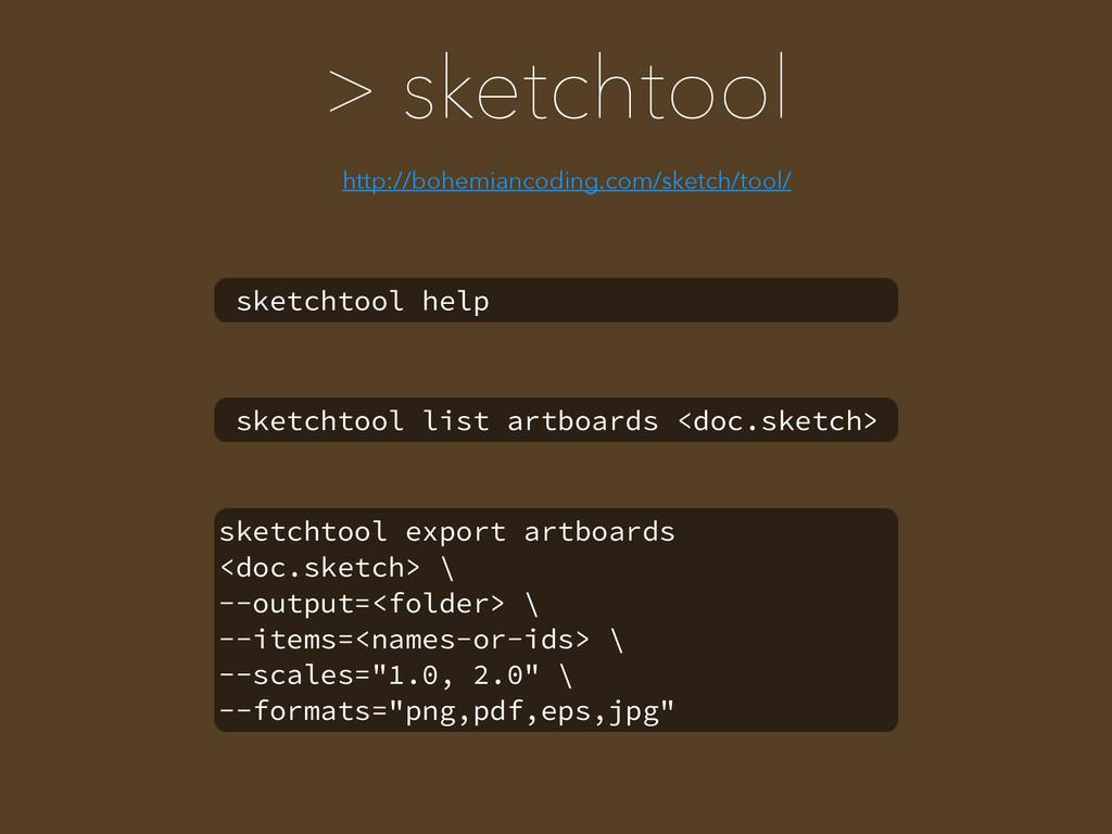 > sketchtool http://bohemiancoding.com/sketch/t...