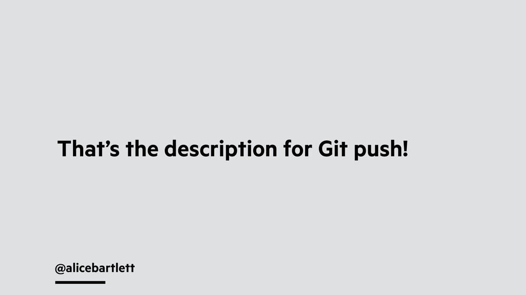 @alicebartlett That's the description for Git p...