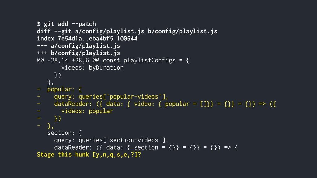 $ git add --patch diff --git a/config/playlist....
