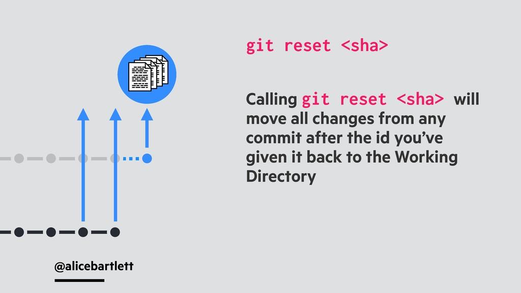 @alicebartlett Calling git reset <sha> will mov...