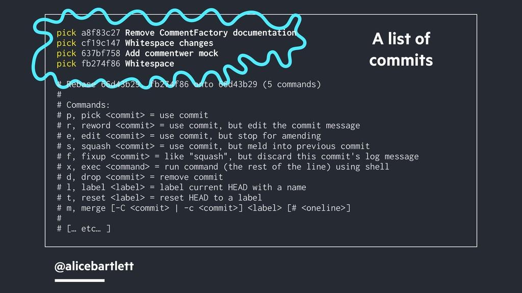 @alicebartlett A list of commits pick a8f83c27 ...