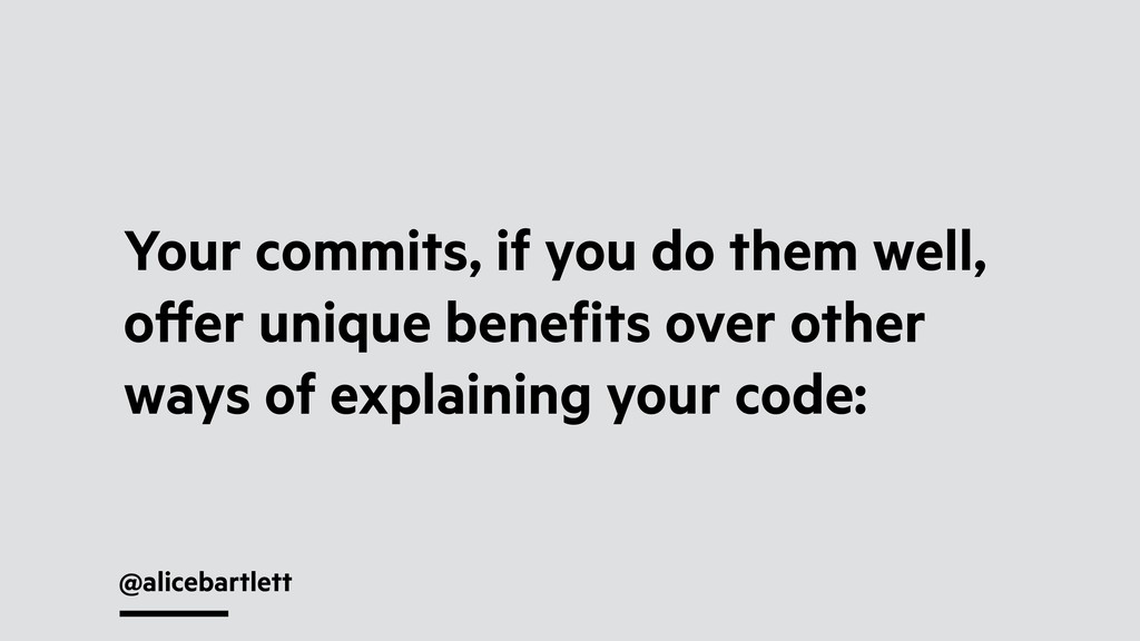 @alicebartlett Your commits, if you do them wel...