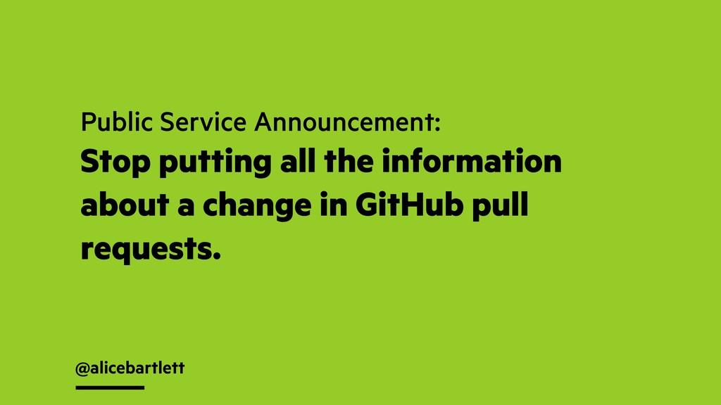 @alicebartlett Public Service Announcement: Sto...