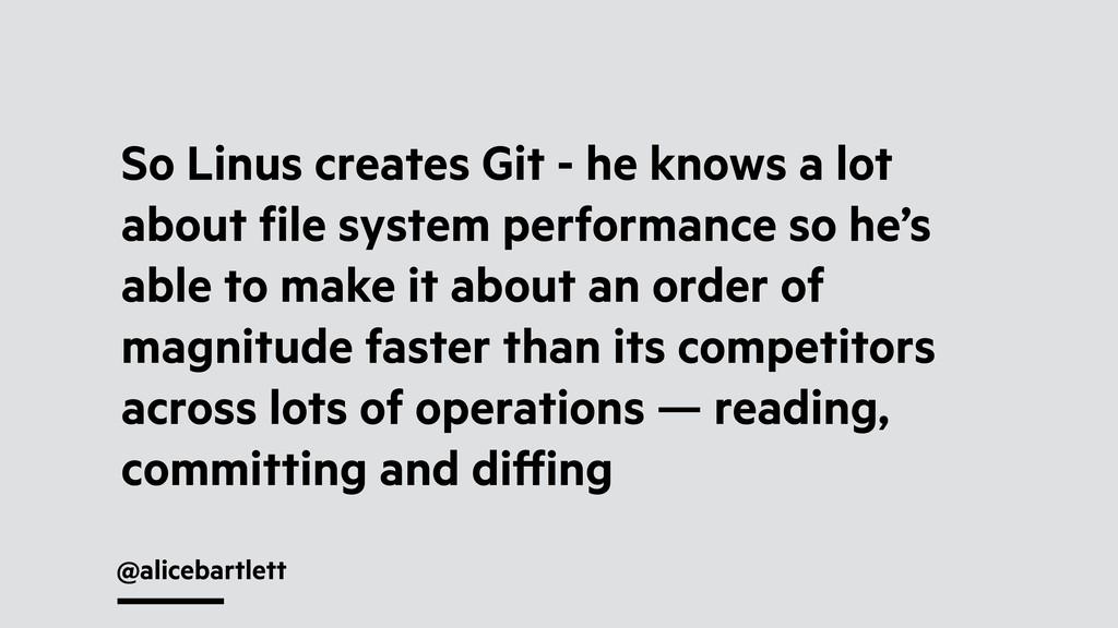 @alicebartlett So Linus creates Git - he knows ...