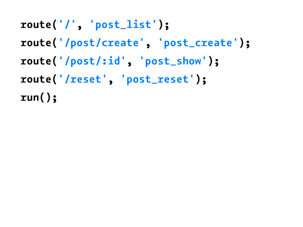 route('/', 'post_list'); route('/post/create', ...