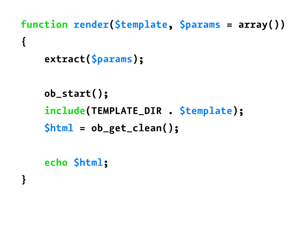 function render($template, $params = array()) {...