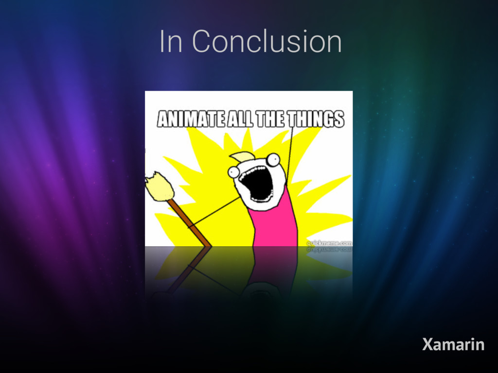In Conclusion Xamarin