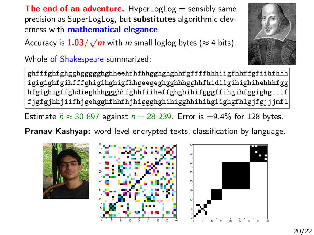 The end of an adventure. HyperLogLog = sensibly...