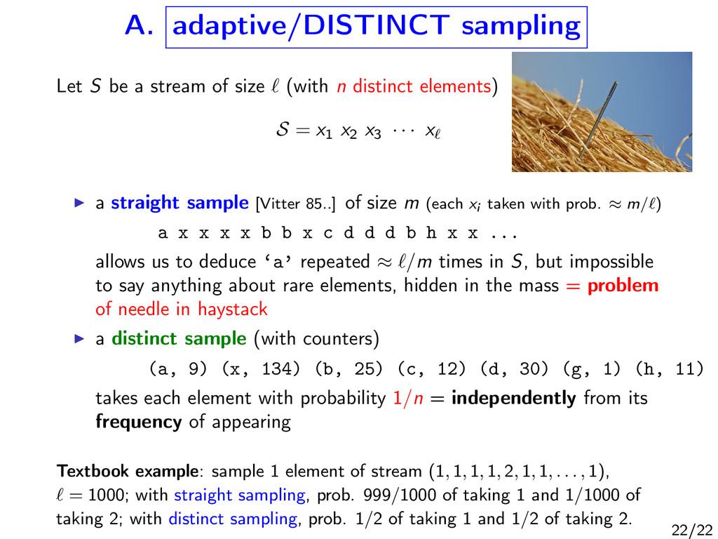 A. adaptive/DISTINCT sampling Let S be a stream...