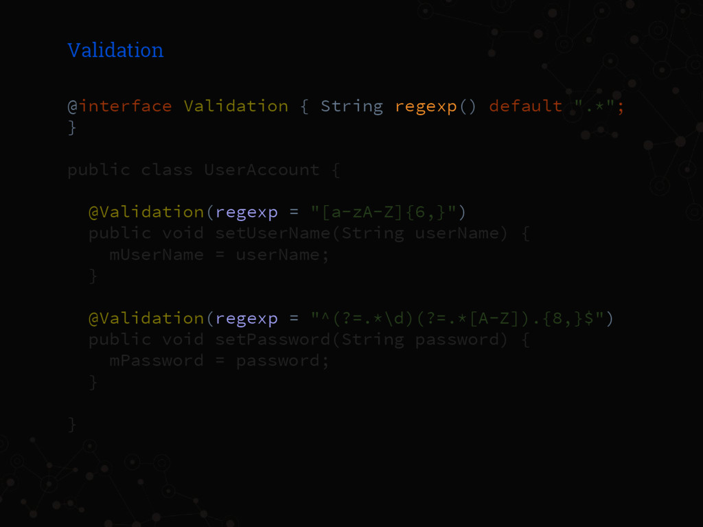 Validation @interface Validation { String regex...