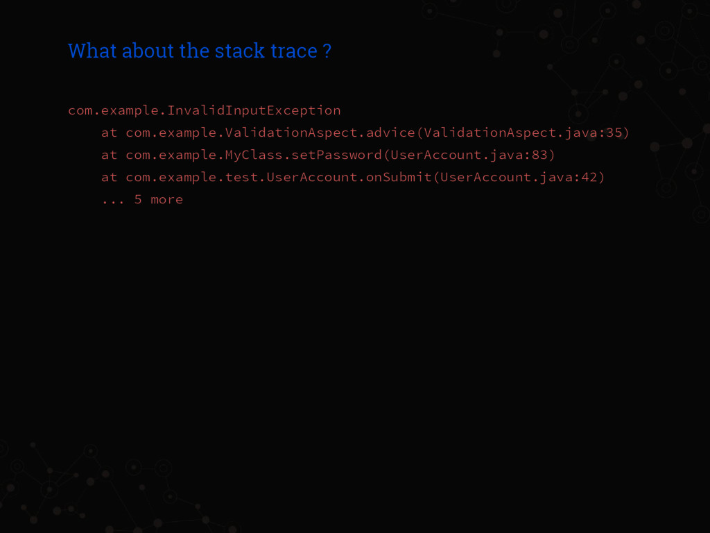What about the stack trace ? com.example.Invali...
